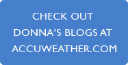 CHECK OUT Donna's BLOGS at Accuweather.com